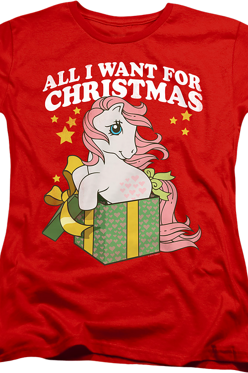 Womens All I Want For Christmas My Little Pony Shirt