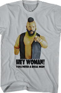 You Need A Real Man Mr. T. Shirt