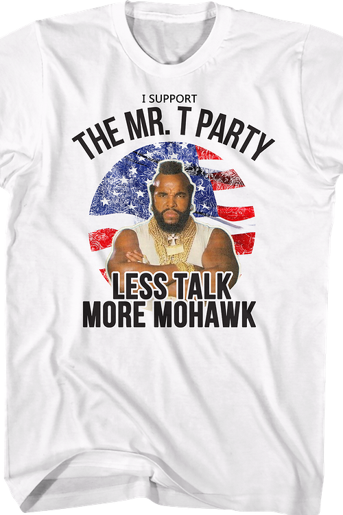Support The Mr. T Party Shirt