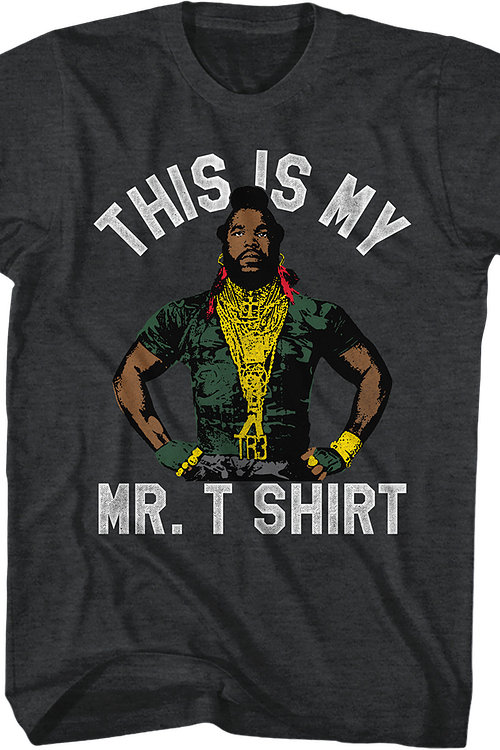 a6f218df This Is My Mr. T Shirt: Mr. T Mens T-Shirt