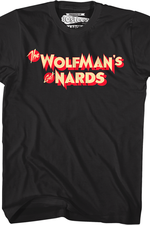 Wolfman's Got Nards Monster Squad T-Shirt