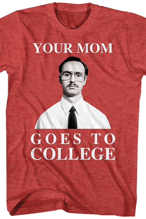 Your Mom Goes To College Napoleon Dynamite T-Shirt