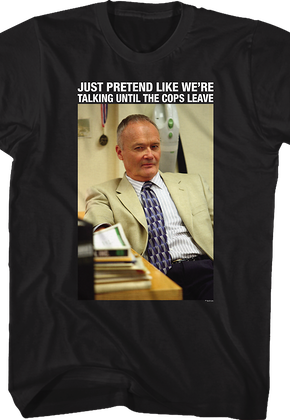 Creed Just Pretend Like We're Talking The Office T-Shirt