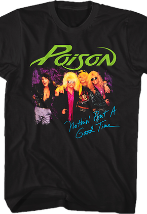Nothin' But A Good Time Poison T-Shirt