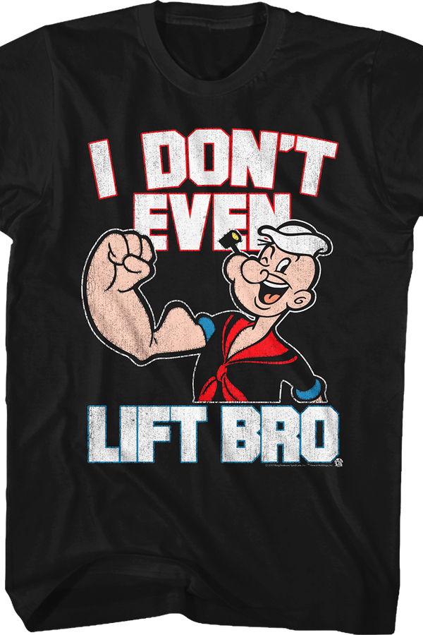 I Don't Even Lift Bro Popeye T-Shirt