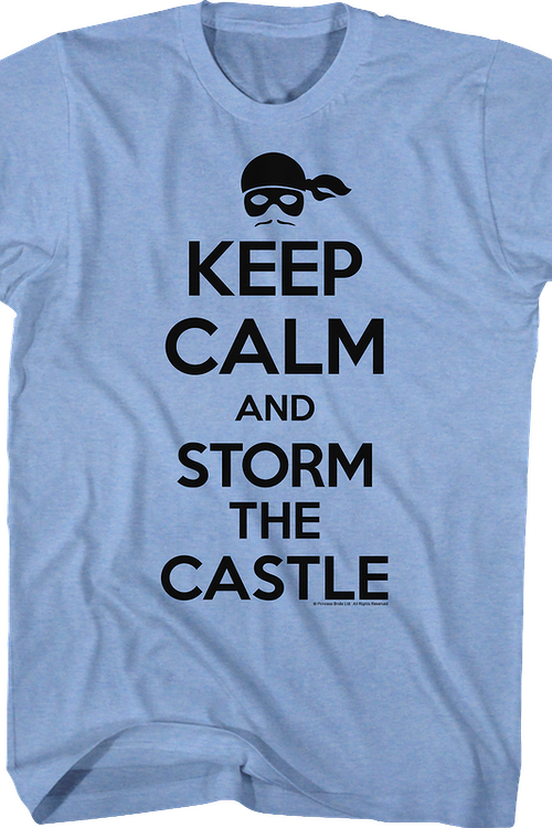 Keep Calm And Storm The Castle Princess Bride T-Shirt