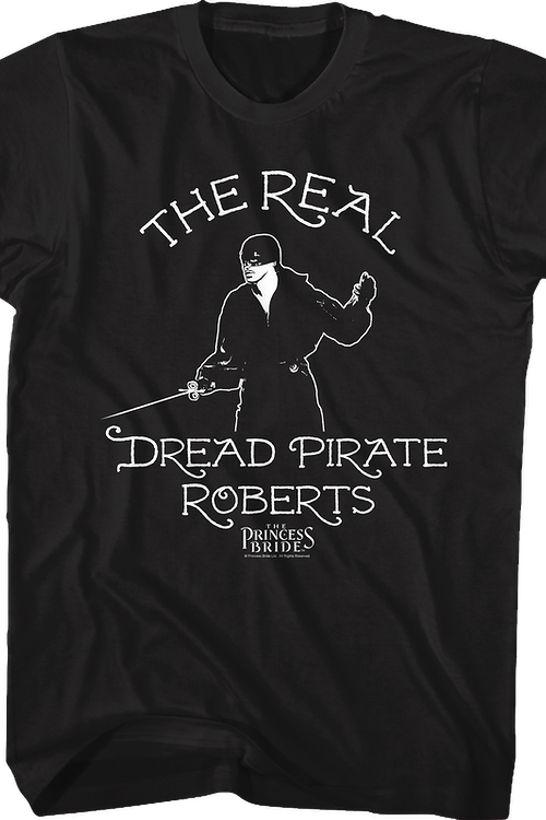 The Real Dread Pirate Roberts Princess Bride T-Shirt