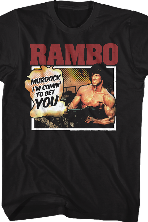 Murdock I'm Comin' To Get You Rambo T-Shirt
