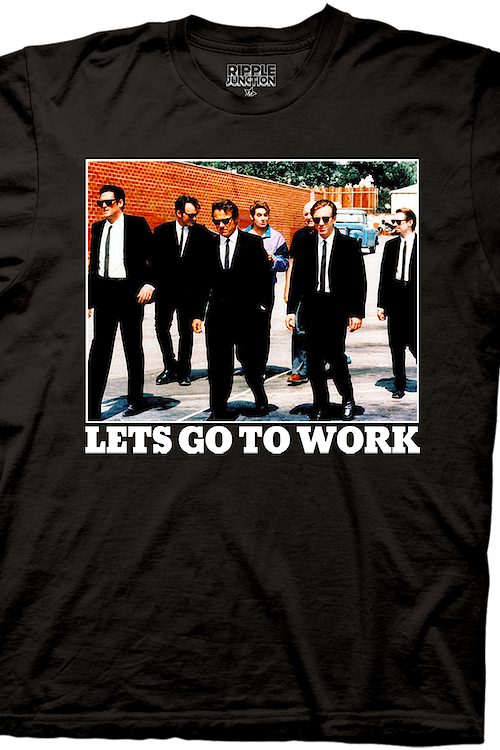 Reservoir Dogs Let's Go To Work T-Shirt