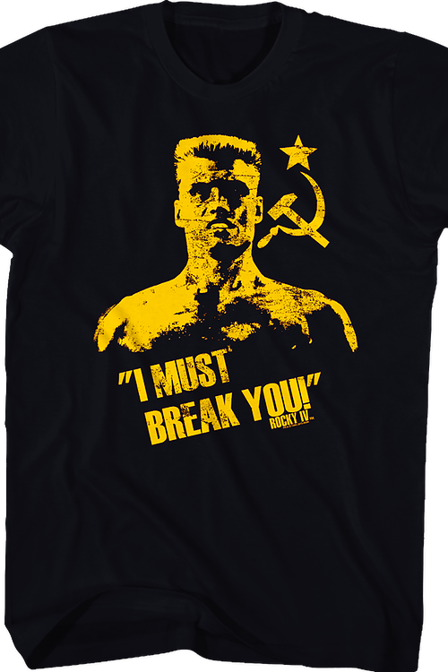 I Must Break You Drago Shirt