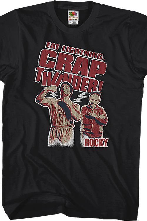 Eat Lightning Crap Thunder Rocky T-Shirt