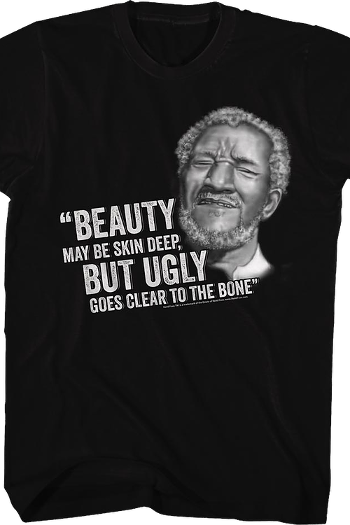 Ugly Goes Clear To The Bone Sanford and Son T-Shirt