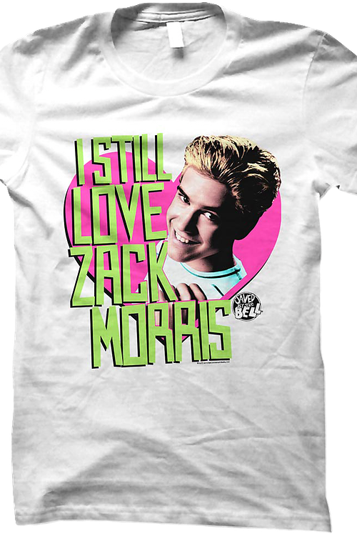 Junior I Still Love Zack Morris Saved By The Bell Shirt