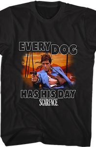 Scarface Every Dog T-Shirt