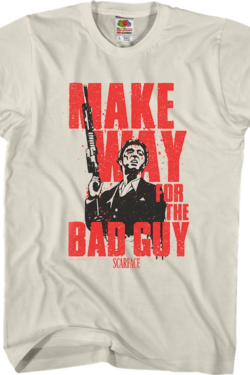 Make Way For The Bad Guy Scarface T-Shirt