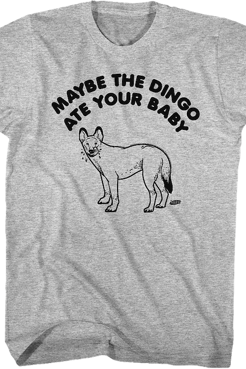 The Dingo Ate Your Baby Shirt