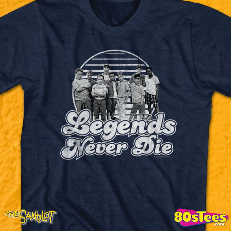 e9c45a53d Legends Never Die Sandlot Cast T-Shirt