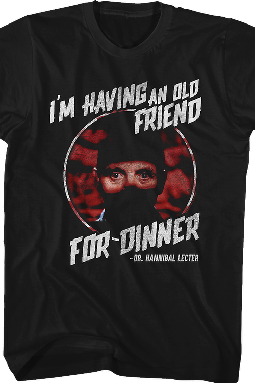 Having an Old Friend for Dinner Silence of the Lambs T-Shirt