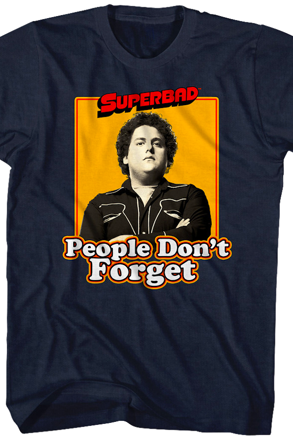 People Don't Forget Superbad T-Shirt