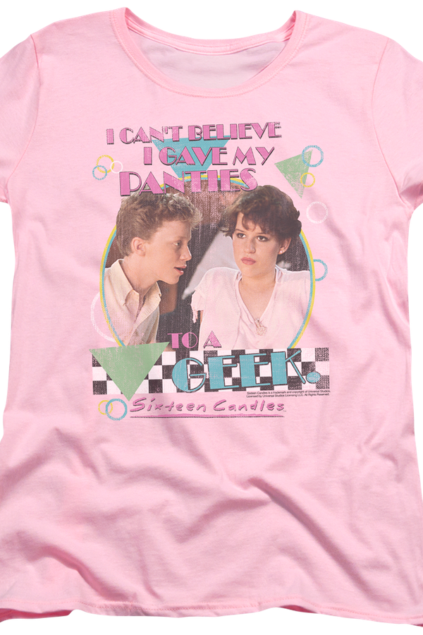 Womens I Gave My Panties To A Geek Sixteen Candles Shirt
