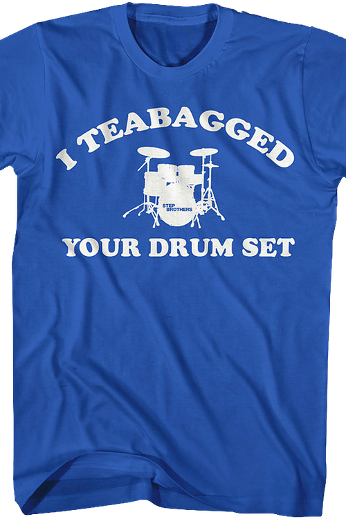 Step Brothers Teabagged Drumset Shirt