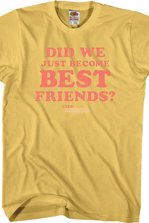 Did We Just Become Best Friends Step Brothers T-Shirt
