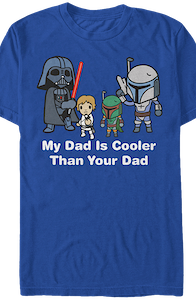 My Dad Is Cooler Than Your Dad Star Wars T-Shirt