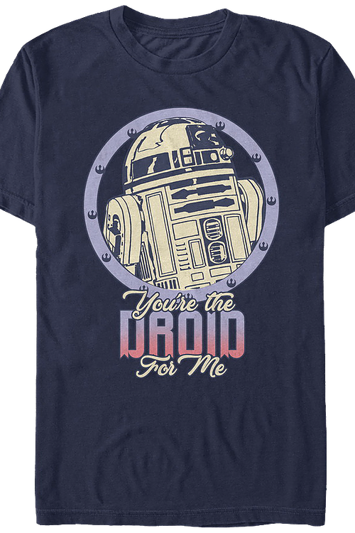 You're The Droid For Me Star Wars T-Shirt