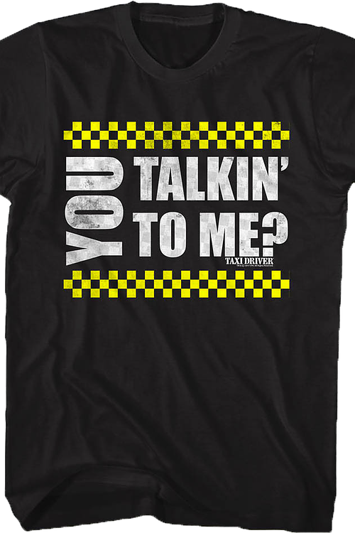 You Talkin' To Me Taxi Driver T-Shirt