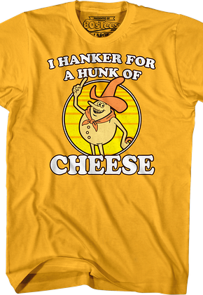 I Hanker For A Hunk Of Cheese Time For Timer T-Shirt