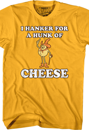 Time For Timer Hanker For A Hunk Of Cheese Shirt