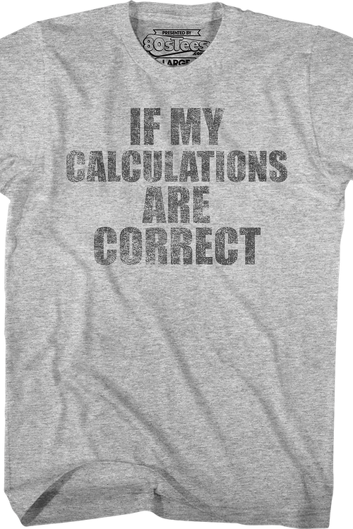 If My Calculations Are Correct Back To The Future T-Shirt