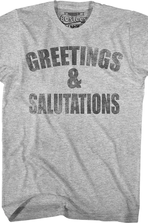Greetings and Salutations Heathers T-Shirt
