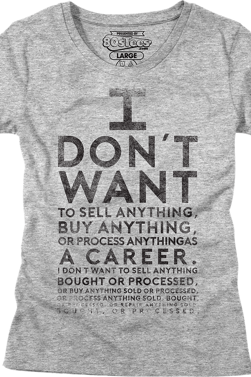 Ladies Lloyd Dobler I Don't Want To Sell Anything Say Anything Shirt