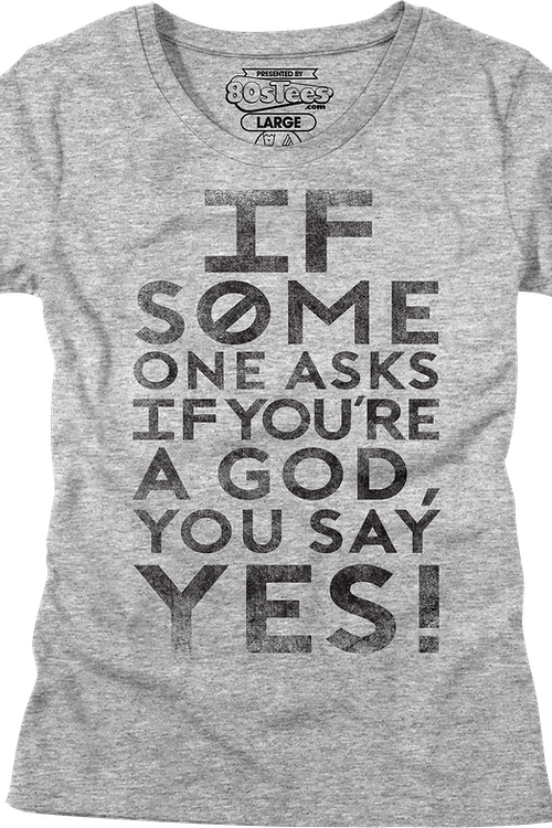 Womens If Someone Asks You If You're A God You Say Yes Shirt