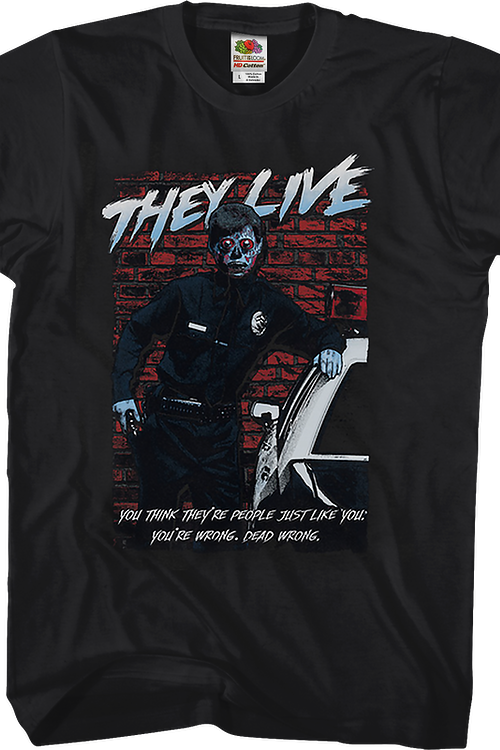 Dead Wrong They Live T-Shirt