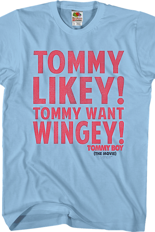 Tommy Likey Tommy Want Wingey Tommy Boy T-Shirt