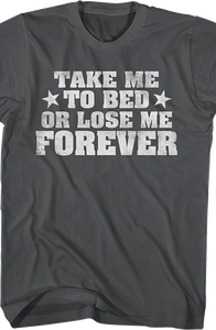 Adult Take Me To Bed T-Shirt