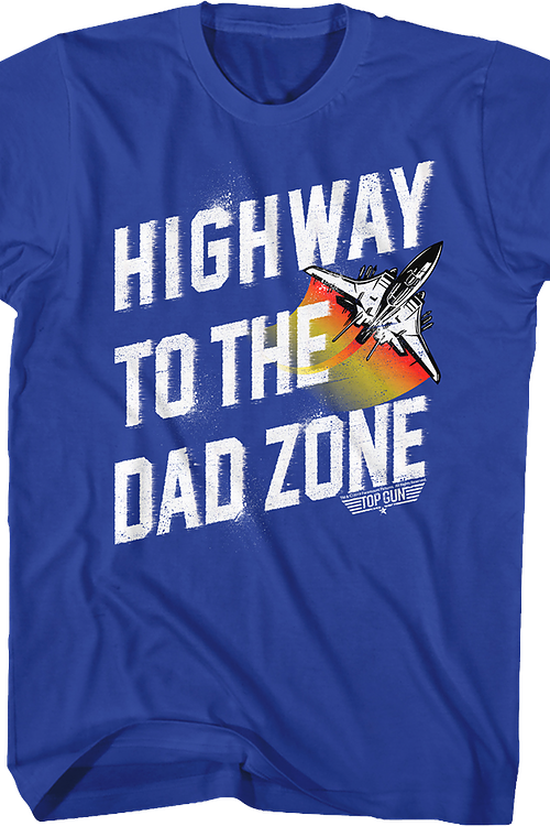 Highway To The Dad Zone Top Gun T-Shirt