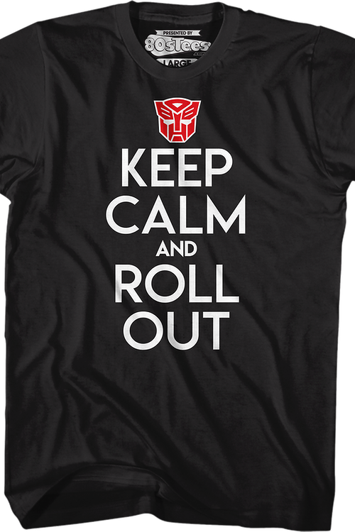 Autobots Keep Calm And Roll Out Transformers T-Shirt