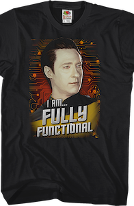 Data Fully Functional Star Trek The Next Generation T-Shirt