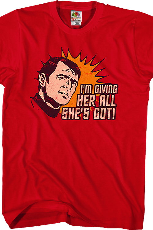 I'm Giving Her All She's Got Star Trek T-Shirt