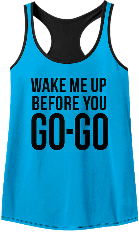 Wake Me Up Before You Go-Go Wham Racerback Tank Top