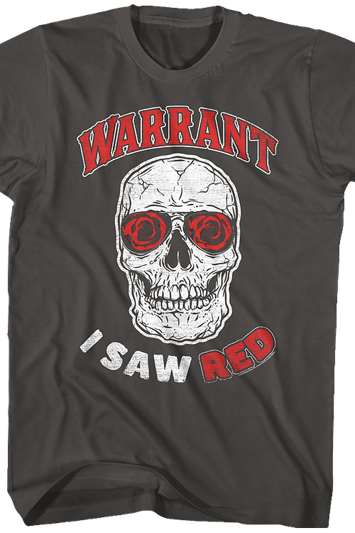 I Saw Red Warrant T-Shirt