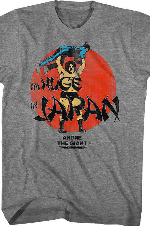 Huge In Japan Andre The Giant T-Shirt