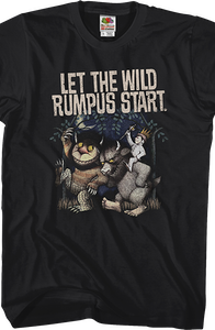 Let The Wild Rumpus Start Where The Wild Things Are T-Shirt